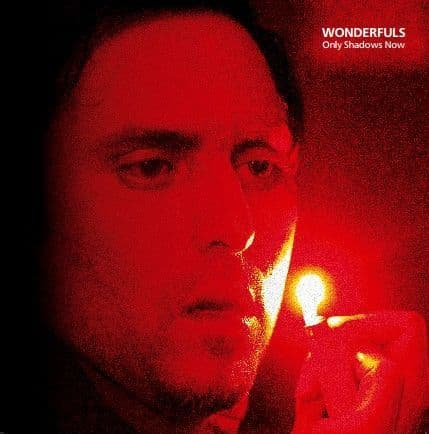 Wonderfuls<br>Only Shadows Now<br>LP